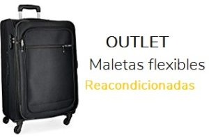 outlet maletas flexibles reacondicionada